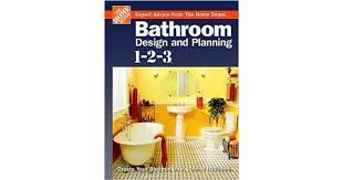 Bathroom Design and Planning 1 2 3 Create Your Blueprint for a