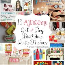 girl birthday party themes 13 awesome girl and boy birthday party themes