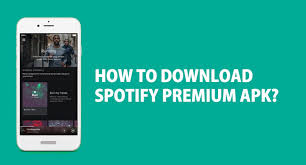 android spotify apk spotify premium apk free version on android device
