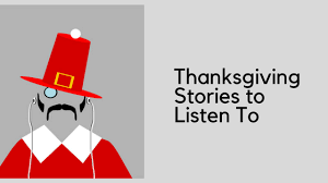 thanksgiving stories to listen to books to read