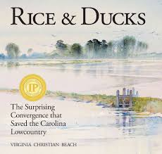 rice u0026 ducks the surprising convergence that saved the carolina