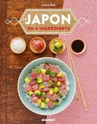 recettes de cuisine japonaise livre de cuisine facile le japon en 4 ingrédients laure kié