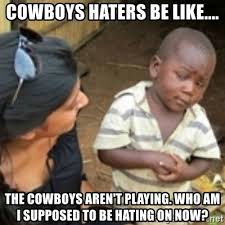 Cowboy Haters Meme - cowboys haters be like the cowboys aren t playing who am i
