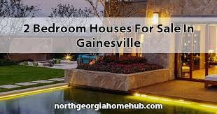 2 bedroom homes bedroom houses for sale in gainesville ga