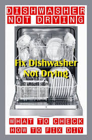 Kenmore Dishwasher Will Not Start Dishwasher Not Drying Dishes How To Fix Removeandreplace Com
