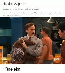 Drake Josh Memes - drake and josh memes 28 images drake and josh me friends meme