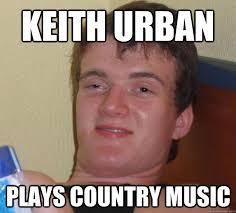keith urban plays country music 10 guy quickmeme