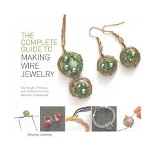 beginner earrings complete guide to wire jewelry techniques projects and