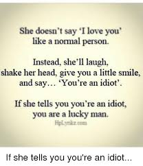 I Love You Memes For Her - she doesn t say i love you like a normal person instead she ll