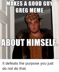 Greg Meme Images - 25 best memes about good guy greg meme good guy greg memes
