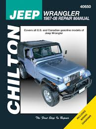 jeep wrangler 1987 2008 chilton u0027s total car care repair manuals