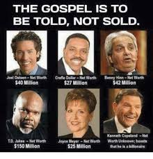 Gospel Memes - the gospel is to be told not sold joel osteen net worth creflo
