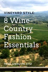892 best what to wear in wine country images on pinterest napa