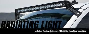 Installing Light Bar Radiating Light Installing A Rigid Industries Radiance Led Light