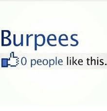 Burpees Meme - burpees 0 people like this meme on me me