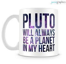 pluto will always be a planet in my heart mug funny mug
