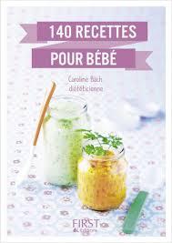livre cuisine bébé le petit livre de 140 recettes pour bébé lisez