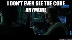 Matrix Meme Generator - i don t even see the code anymore matrix cypher meme generator