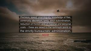 quote about personal knowledge max weber quote u201cprecision speed unambiguity knowledge of
