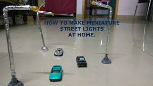 Miniature by How To Make Miniature Street Lights Road Side Lights Lamp Post