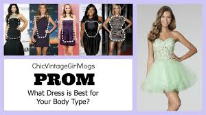 the best prom dress for your body shape w pictures youtube