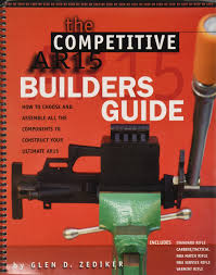 the competitive ar15 builders guide builders 9781450716079