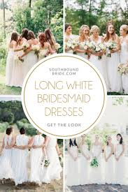 white bridesmaid dresses southbound bride