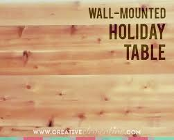 Wall Attached Dining Table Diy Wall Mounted Holiday Dining Table Top Creative Clementine
