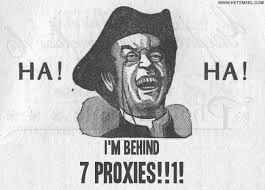 Proxy Meme - good luck i m behind 7 proxies know your meme