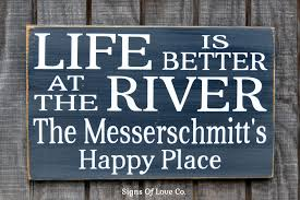 personalized home decor gifts river signs personalized river house decor life is better family