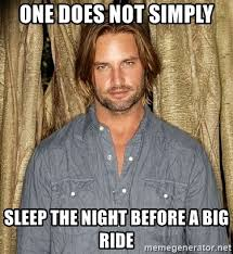 One Does Simply Not Meme Generator - one does not simply sleep the night before a big ride sawyer