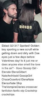 Gossip Girl Kink Meme - boobs eblast 021317 spotted golden boy sporting a new scruff