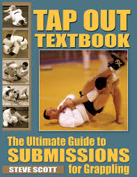 tap out textbook the ultimate guide to sumissions for grappling