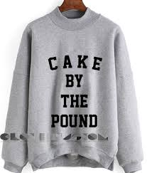 cake by the pound sweatshirt on the hunt