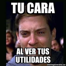 Imagenes De Utilidades Memes | meme crying peter parker tu cara al ver tus utilidades 15894817