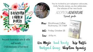 The Backyard Grill Houston Tx by Adoption Adventure Backyard Launch Party Blockhouse Coffee