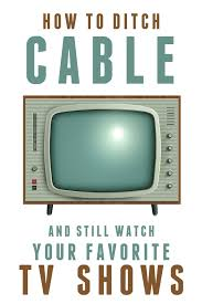 how to ditch cable and still watch your favorite tv shows frugal