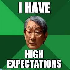 Asian Father Meme - i have high expectations asian father meme on memegen