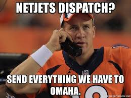 Omaha Meme - netjets dispatch send everything we have to omaha peyton