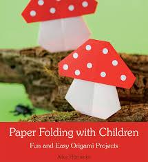 alice hörnecke paper folding with children floris books
