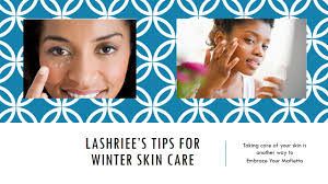 Tips To Take Care Of Skin In Winter Tips For Winter Skin Care With Aesthetician Lashriee House Parson