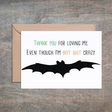 thanks for loving me though i u0027m bat sh t crazy funny anniversary card