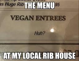 Fuck That Shit Meme - fuck that vegan shit meme by powdermonkey63 memedroid