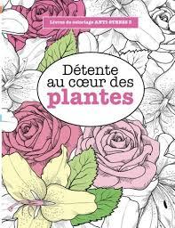 Livre Livres de coloriage ANTISTRESS 3 Détente au cœur des plantes