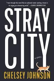 Seeking Novel Stray City Chelsey Johnson Hardcover
