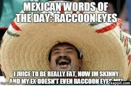 Mexican Memes Tumblr - fat mexican memes memes pics 2018