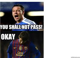 Messi Meme - you shall not pass okay messi meme quickmeme
