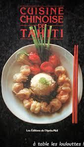 cuisine tahitienne recettes a table les loulouttes la cuisine chinoise de tahiti
