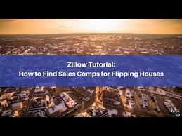 using zillow to find real estate comps for flipping houses youtube