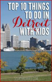 Michigan cheap travel images 10 things to do in detroit with kids scary mommy dirt cheap and jpg
